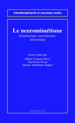 Couverture de l'ouvrage Le neuromimétisme : épistémologie, neurobiologie , informatique