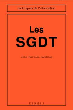 Couverture de l'ouvrage Les SGDT (coll. Techniques de l'information)