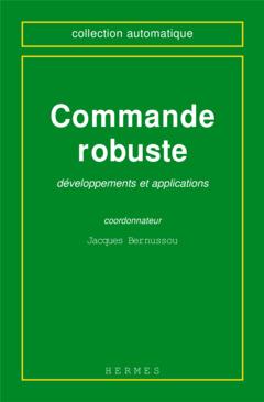 Couverture de l'ouvrage Commande robuste : développements et applications