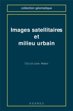 Couverture de l'ouvrage Images satellitaires et milieu urbain