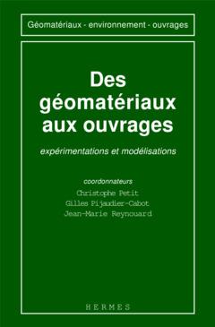 Couverture de l'ouvrage Des géomatériaux aux ouvrages: expérimentations et modélisations