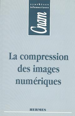 Couverture de l'ouvrage La compression des images numériques