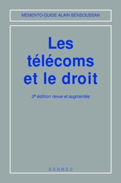 Couverture de l'ouvrage Les télécoms et le droit (Mémento-guide, 2° Ed.)