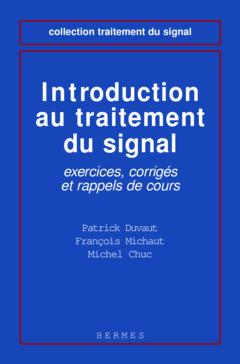 Couverture de l'ouvrage Introduction au traitement du signal : exercices, corrigés et rappels de cours