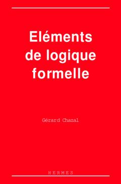 Couverture de l'ouvrage Eléments de logique formelle