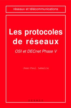 Couverture de l'ouvrage Les protocoles de réseaux OSI et DECnet phase V