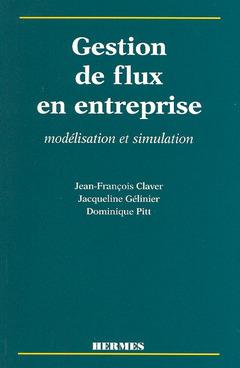 Couverture de l'ouvrage Gestion de flux en entreprise: modélisation et simulation