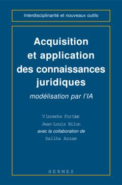 Couverture de l'ouvrage Acquisition et application des connaissances juridiques : modélisation par l'IA