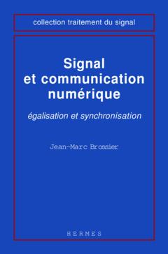 Couverture de l'ouvrage Signal et communication numérique : égalisation et synchronisation