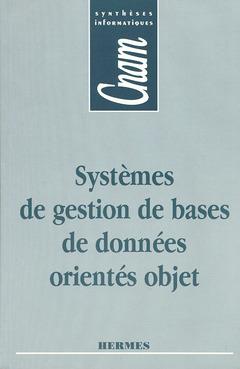 Couverture de l'ouvrage Systèmes de gestion de bases de données orientés objet (CNAM Synthèses informatiques)