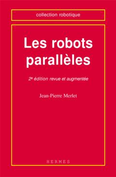 Couverture de l'ouvrage Les robots parallèles (2° Ed.)