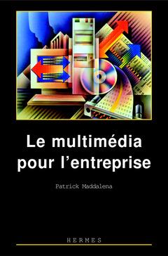 Couverture de l'ouvrage Le multimédia pour l'entreprise