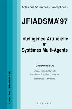Couverture de l'ouvrage JFIADSMA'97 :intelligence artificielle et systèmes multi agents (Actes des 5è Journées francophones)
