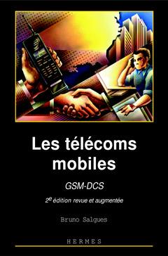 Couverture de l'ouvrage Les télécoms mobiles GSM-DCS