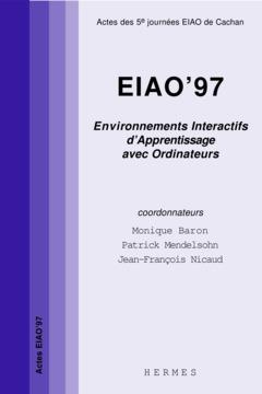 Couverture de l'ouvrage EIAO 97 environnements interactifs d'apprentissage avec ordinateur : actes des 5° journées EIAO de Cachan