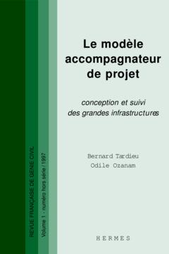 Couverture de l'ouvrage Le modèle accompagnateur de projet : conception et suivi des grandes infrastructures. (RFGC VOL.1 numéro hors série)