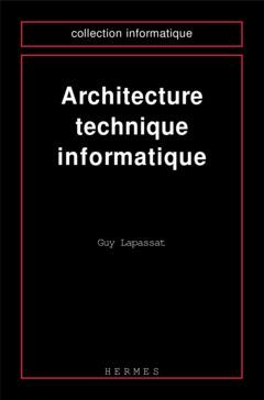 Couverture de l'ouvrage Architecture technique informatique
