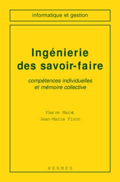 Couverture de l'ouvrage Ingénierie des savoir faire : compétences individuelles et mémoire collective