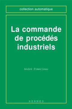 Couverture de l'ouvrage La commande de procédés industriels