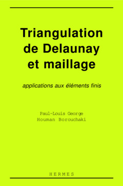 Couverture de l'ouvrage Triangulation de Delaunay et maillage: application aux éléments finis
