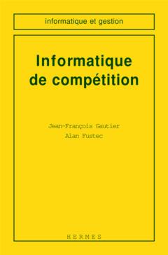 Couverture de l'ouvrage Informatique de compétition