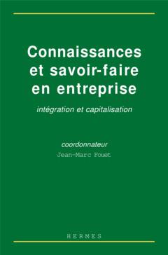 Couverture de l'ouvrage Connaissance et savoir-faire en entreprise, intégration et capitalisation