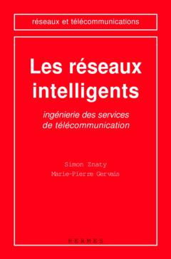 Couverture de l'ouvrage Les réseaux intelligents : ingénierie des services de télécommunication