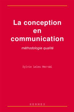 Couverture de l'ouvrage La conception en communication: Méthodologie qualité