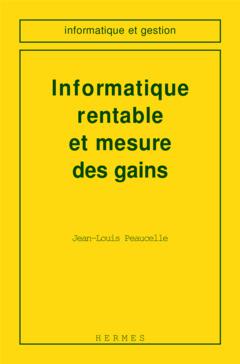 Couverture de l'ouvrage Informatique rentable et mesure des gains