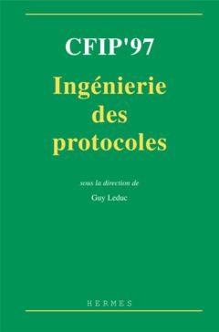 Couverture de l'ouvrage CFIP'97 : ingénierie des protocoles