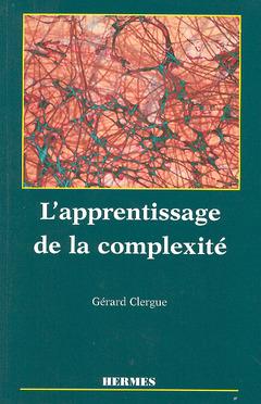 Couverture de l'ouvrage L'apprentissage de la complexité