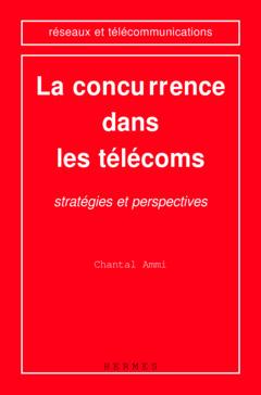 Couverture de l'ouvrage La concurrence dans les télécoms: stratégies et perspectives