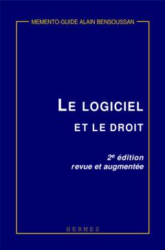 Couverture de l'ouvrage Le logiciel et le droit (Mémento-guide, 2° Ed.)