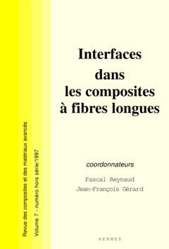 Couverture de l'ouvrage Interfaces dans les composites à fibres longues (Revue des composites et des matériaux avancés vol. 7 numéro hors série)