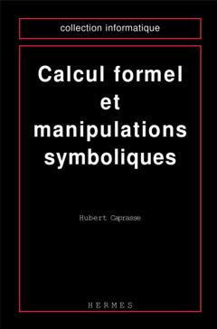Couverture de l'ouvrage Calcul formel et manipulations symboliques