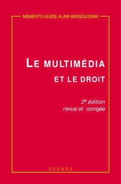 Couverture de l'ouvrage Le multimédia et le droit (Mémento-guide 2° Ed.)