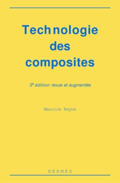 Couverture de l'ouvrage Technologie des composites (3° Ed.)