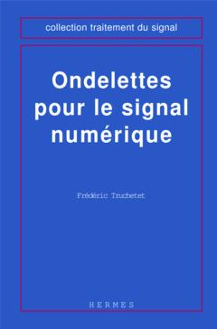 Couverture de l'ouvrage Ondelettes pour le signal numérique
