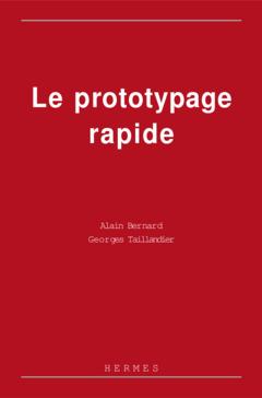 Couverture de l'ouvrage Le prototypage rapide