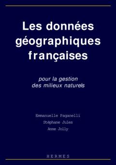 Couverture de l'ouvrage Les données géographiques françaises pour la gestion des milieux naturels
