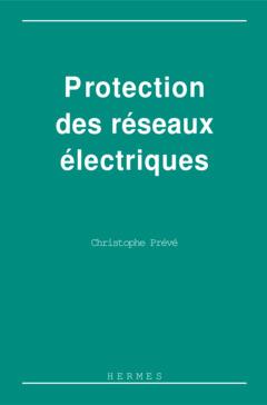 Couverture de l'ouvrage Protection des réseaux électriques