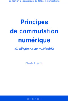 Couverture de l'ouvrage Principes de commutation numérique, du téléphone au multimédia