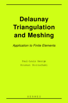 Couverture de l'ouvrage Delaunay triangulation and meshing : application to finite elements.