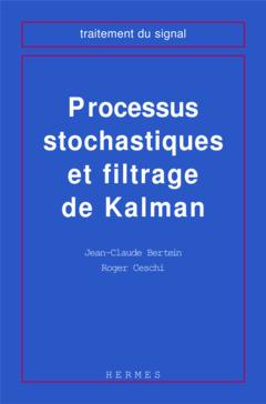 Couverture de l'ouvrage Processus stochastiques et filtrage de Kalman