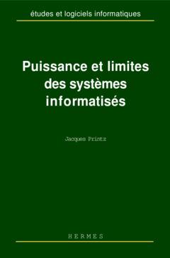 Couverture de l'ouvrage Puissance et limites des systèmes informatisés