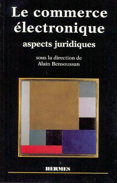 Couverture de l'ouvrage Le commerce électronique, aspects juridiques