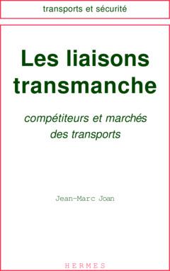 Couverture de l'ouvrage Les liaisons transmanche. Compétiteurs et marchés des transports
