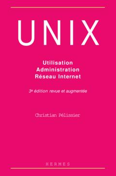 Couverture de l'ouvrage Unix : utilisation, administration, réseau Internet