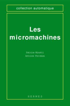 Couverture de l'ouvrage Les micromachines