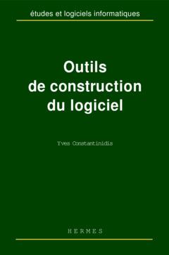 Couverture de l'ouvrage Outils de construction du logiciel